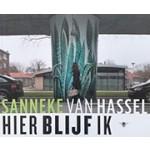 HIER BLIJF IK | Sanneke van Hassel | 9789023487753