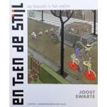 En Toen De Stijl. op bezoek in het atelier | Joost  Swarte | 9789025872380