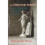 de nieuwe mens. de culturele revolutie in Nederland rond 1900 | Auke van der Woud | 9789035142916