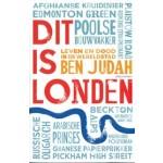 Dit is Londen. Leven en dood in een wereldstad | Ben Judah, Henny Corver & Pon Ruiter | 9789045033211 | Atlas Contact