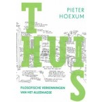 Thuis. filosofische verkenningen van het alledaagse | Pieter Hoexum | 9789045039282 | Atlas Contact