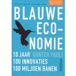 Blauwe economie. 10 jaar, 100 innovatieve projecten, 100 miljoen - nieuwe editie | Gunter Pauli | 9789046817100