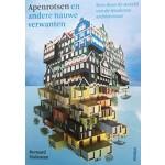 Apenrotsen en andere nauwe verwanten. Reis door de wereld van de moderne architectuur | Bernard Hulsman | 9789046817612