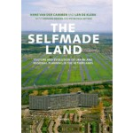 The Selfmade Land. Culture and Evolution of Urban and Regional Planning in The Netherlands | Hans van der Cammen, Len de Klerk | 9789049107017
