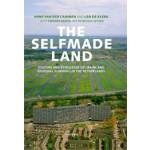 The Selfmade Land. Culture and Evolution of Urban and Regional Planning in The Netherlands | Hans van der Cammen, Len de Klerk | 9789049107017