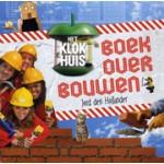 Het Klokhuis boek over bouwen | Jord den Hollander | 9789049924362