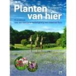 Planten van hier. Praktijkboek voor een duurzame leefomgeving met inheemse flora | Henny Ketelaar | 9789050116695 | KNNV Uitgeverij