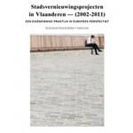 Stadsvernieuwingsprojecten in Vlaanderen 2002-2011. Een eigenzinnige praktijk in Europees perspectief | Els Vervloesem, Bruno de Meulder, André Loeckx | 9789054879893
