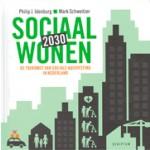Sociaal wonen 2030. De toekomst van sociale huisvesting in Nederland | Philip Idenburg, Mark Schweitzer | 9789055942800