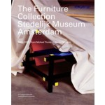 The Furniture Collection Stedelijk Museum Amsterdam 1850-2000. From Michael Thonet to Marcel Wanders | Luca Dosi Delfini | 9789056621940