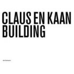 Claus en Kaan. Building | Hans Ibelings | 9789056622282