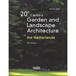 20th Century Garden And Landscape Architecture in The Netherlands | Gerritjan Deunk | 9789056622435 | Nai Uitgevers