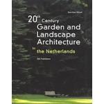 20th Century Garden And Landscape Architecture in The Netherlands | Gerritjan Deunk | 9789056622435 | Nai Uitgevers