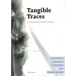 Tangible Traces. Dutch Architecture and Design in the making | Linda Vlassenrood | 9789056623289
