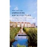 Unmodern architecture. Contemporary Traditionalism in the Netherlands. Fascinations 15