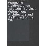 OASE 62. Autonome architectuur en het stedelijk project | Joost Meuwissen, Henk Engel, Sascha Jenke, Antonio Monestiroli, Patrick Healy, Umberto Barbieri | 9789056623579