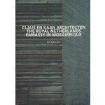 Claus en Kaan Architecten The Royal Netherlands Embassy in Mozambique | Hans Ibelings, José Forjaz, Rob Gaunt | 9789056624200