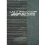 Claus en Kaan Architecten The Royal Netherlands Embassy in Mozambique | Hans Ibelings, José Forjaz, Rob Gaunt | 9789056624200
