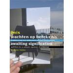 Onix. Wachten op betekenis. maNUfest voor een authentieke architectuurervaring | DEKAN, Alex van Beld, Haiko Meijer | 9789056624651