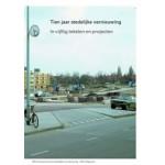 Tien jaar stedelijke vernieuwing in vijftig teksten en projecten | Esther Agricola, Coosje Berkelbach, Fred Feddes, Gerben Helleman | 9789056625405
