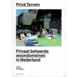 Privé Terrein. Privaat beheerde woondomeinen in Nederland | Stijnie Lohof, Arnold Reijndorp | 9789056625467