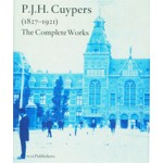 P.J.H. Cuypers 1827-1921. The Complete Works | Jan Bank, Hetty Berens, Dolf Broekhuizen, Gonda Buursma | 9789056625740