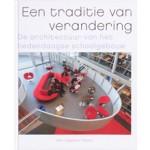 Een traditie van verandering. De architectuur van het hedendaagse schoolgebouw | Ton Verstegen, Dolf Broekhuizen | 9789056626556
