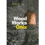 Wood Works Onix. Architectuur in hout | Hilde de Haan | 9789056626792 | NAi Uitgevers