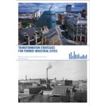 Comeback Cities. Transformation Strategies for Former Industrial Cities | Nienke van Boom, Hans  Mommaas | 9789056627072