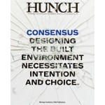 Hunch 13. Consensus. Designing the built environment necessitates intention and choice | Berlage Institute, Salomon Frausto | 9789056627188