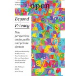 Open 19 Beyond Privacy. New Perspectives on the Public and Private Domain | Jorinde Seijdel, Liesbeth Melis | 9789056627362