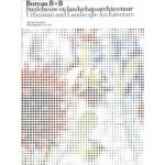 Bureau B+B stedebouw en landschapsarchitectuur. Een collectief talent 1977-2010 | Marinke Steenhuis, Esther Darley, Noël van Dooren, Lilli Licka, Lodewijk Wiegersma, Lara Voerman | 9789056627560
