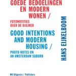 Hans Eijkelboom. Goede bedoelingen en modern wonen. Fotonotities over de Bijlmer | Hans den Hartog Jager, Hans Eijkelboom, Sabrina Kamstra | 9789056627584