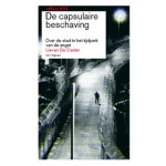 De capsulaire beschaving. Over de stad in het tijdperk van de angst. reflect 03 (ebook) | Lieven De Cauter | 9789056627867