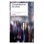 Creativiteit en de stad. Hoe de creatieve economie de stad verandert. Reflect 05 (ebook) | Simon Franke, Evert Verhagen | 9789056627904