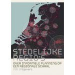 Stedelijke regio's. Over informele planning op een regionale schaal | Jeroen Saris, Pieter van Ree, Jaap Modder, Marjolein Stamsnijder | 9789056628208