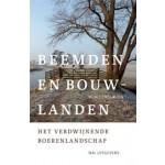 Beemden en bouwlanden. Het verdwijnende boerenlandschap | Wim Denslagen | 9789056628284