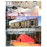 Herbestemming in Nederland. Nieuw gebruik van stad en land | Marinke Steenhuis, Paul Meurs | 9789056628291