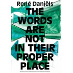 René Daniëls. The words are not in their proper place | Roland Groenenboom | 9789056628437