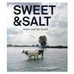 Sweet & Salt. Water and the Dutch | Tracy Metz, Maartje van den Heuvel | 9789056628482 | nai010