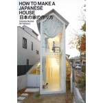 How to Make a Japanese House | Cathelijne Nuijsink | 9789056628505