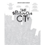 The Spontaneous City | Urhahn Urban Design, Christian Ernsten, Gert Urhahn | 9789063692650