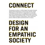 CONNECT. Design for an Empathic Society | Sabine Wildevuur, Dick van Dijk, Anne Äyväri, Mie Bjerre, Thomas Hammer-Jakobsen, Jesper Lund | 9789063693312
