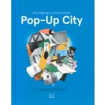 Pop-up City. City-making in a fluid world | Jeroen Beekmans, Joop de Boer | 9789063693541