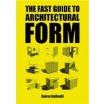 The Fast Guide to Architectural Form | Baires Raffaelli | 9789063694111 | BIS
