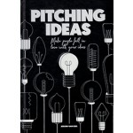 PITCHING IDEAS. Make People Fall in Love with your Ideas | Jeroen van Geel | 9789063694869 | BIS