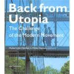 Back from Utopia. The Challenge of the Modern Movement | Hubert-Jan Henket, Hilde Heynen | 9789064504839 | 010