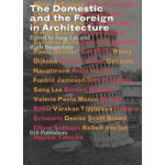The Domestic and the Foreign in Architecture | Ruth Baumeister, Sang Lee | 9789064505669