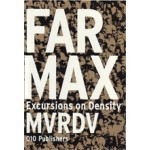 FARMAX. Excursions on Density | MVRDV, Winy Maas, Jacob van Rijs, Richard Koek | 9789064505874