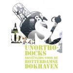 Unorthodocks. Ideeëngids voor de Rotterdamse Dokhaven